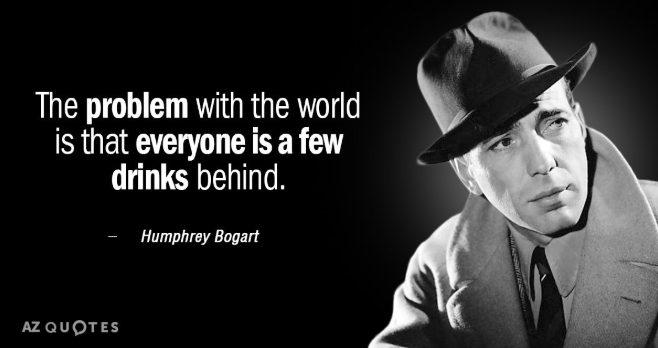 Humphrey Bogart bartending quotes